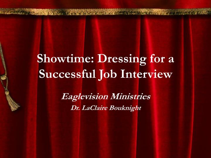 Showtime dressing for a successful job interview