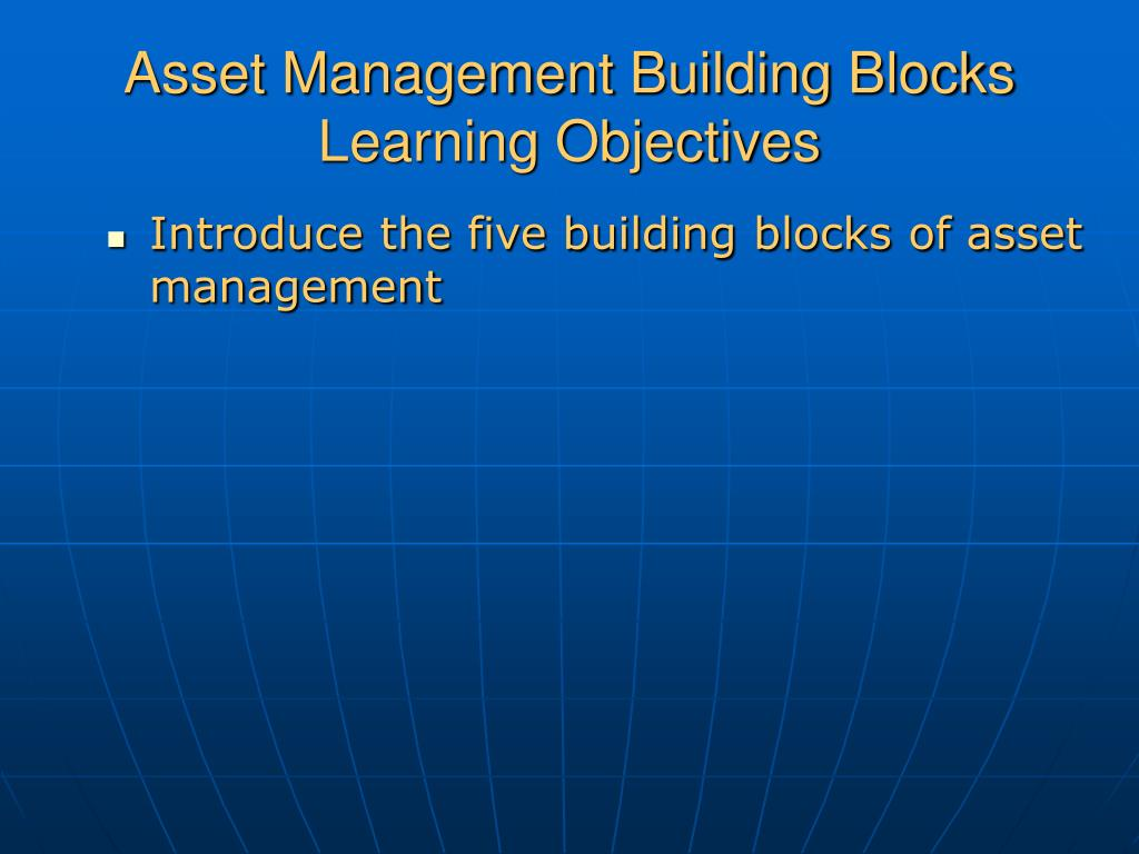 Asset Management Building Blocks Learning Objectives