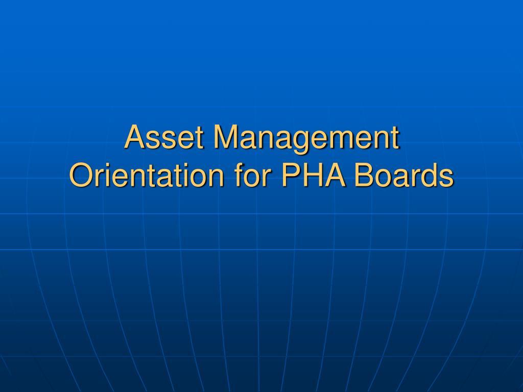 Asset Management Orientation for PHA Boards