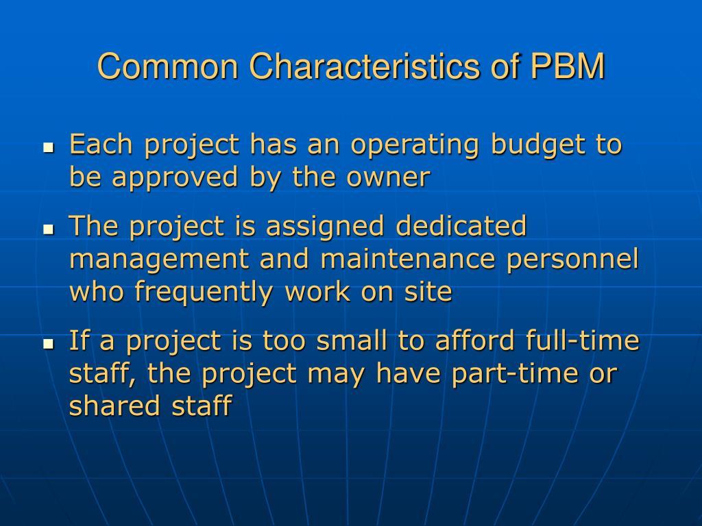 Common Characteristics of PBM