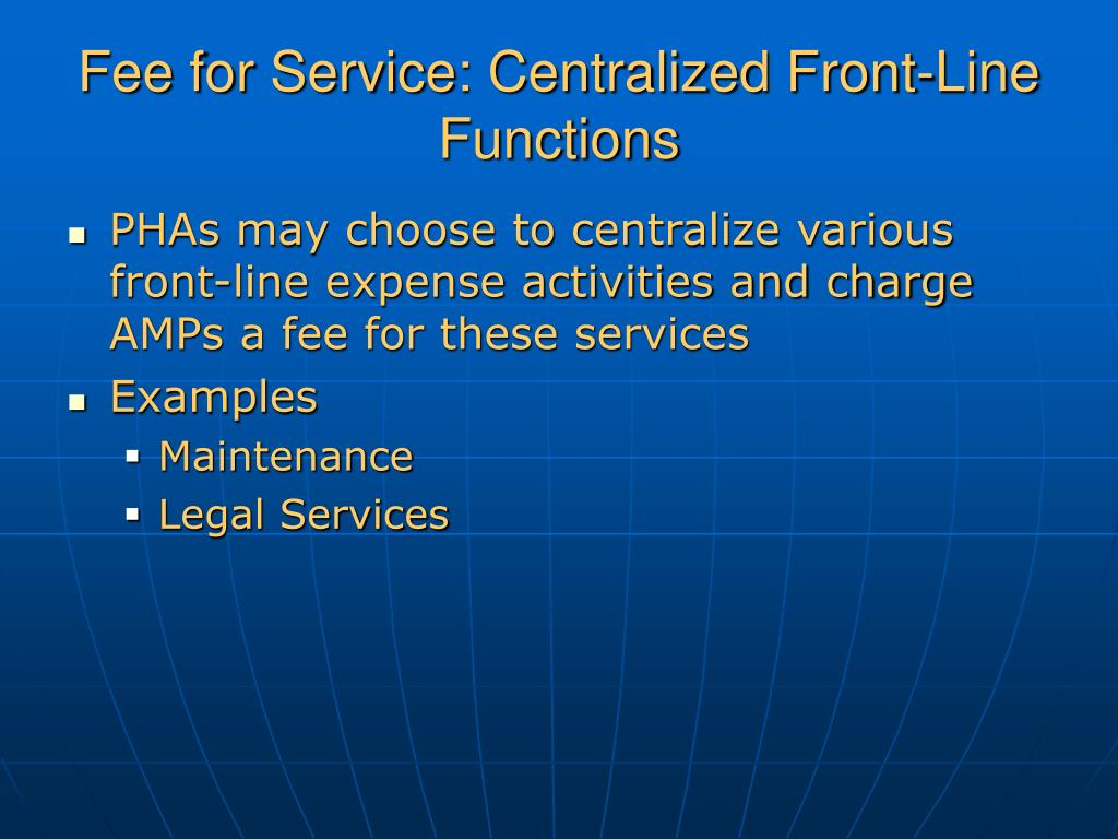Fee for Service: Centralized Front-Line Functions