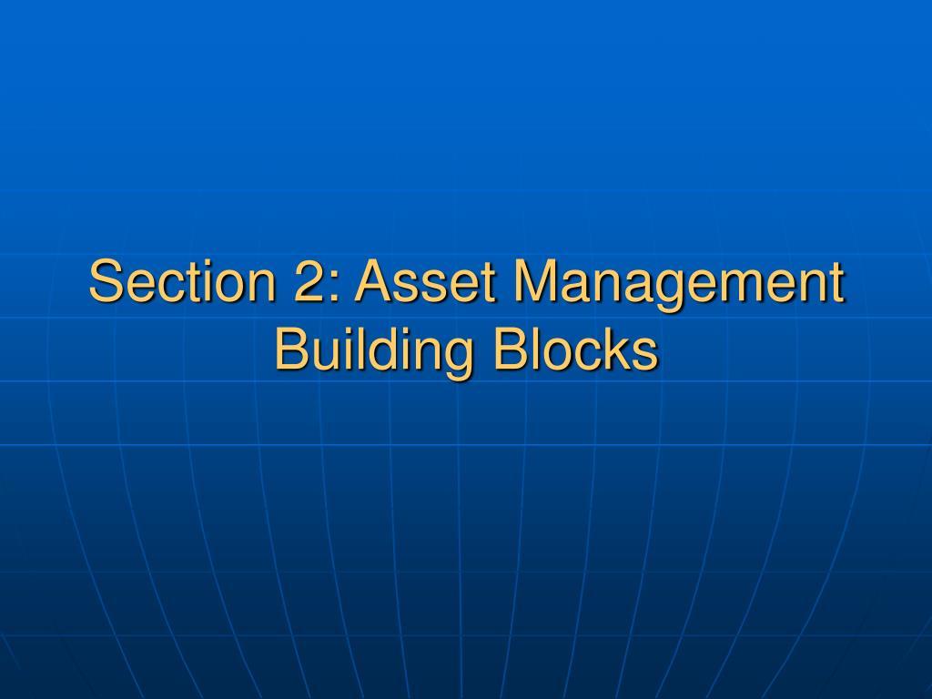 Section 2: Asset Management Building Blocks