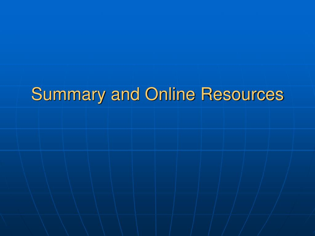 Summary and Online Resources