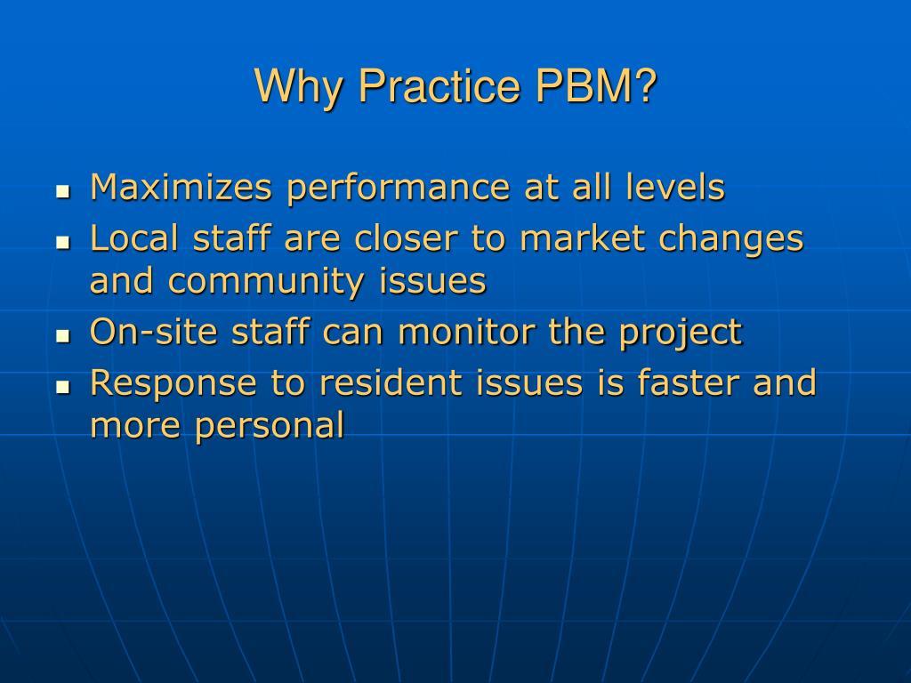 Why Practice PBM?