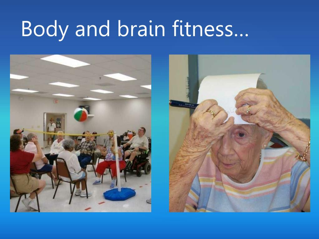 Body and brain fitness…