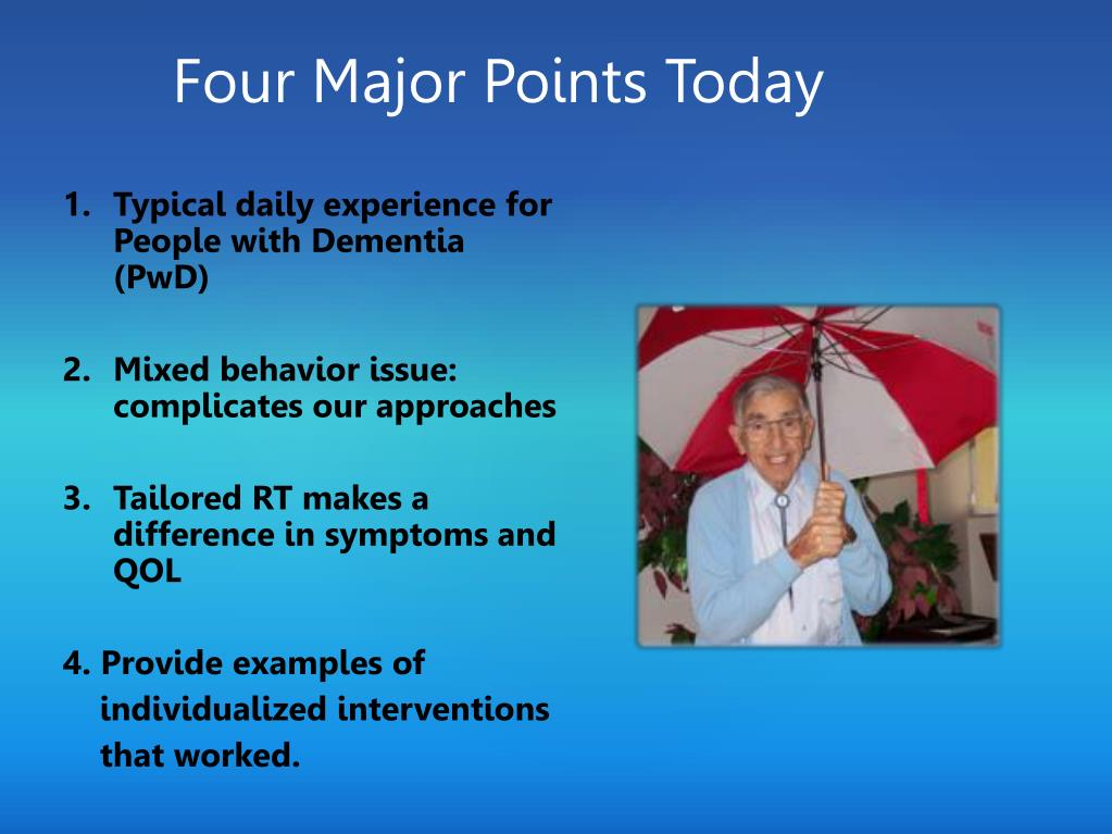 Typical daily experience for People with Dementia (
