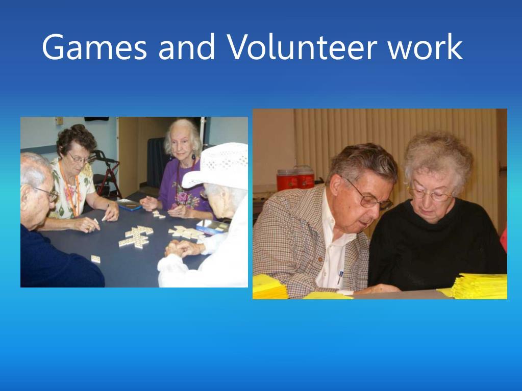 Games and Volunteer work