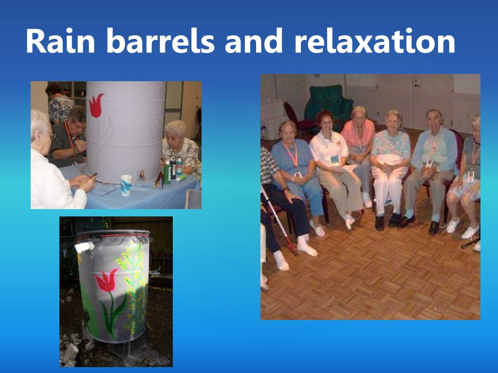 Rain barrels and relaxation