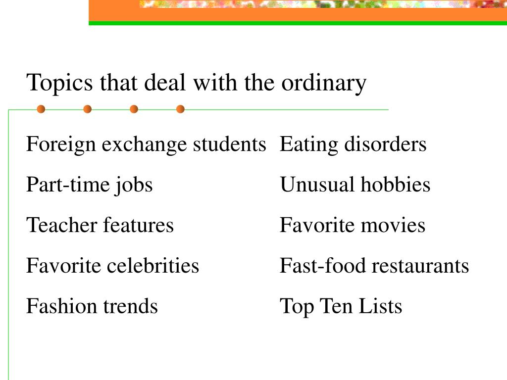 Topics that deal with the ordinary