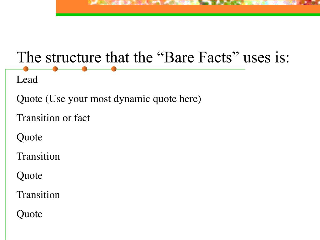 """The structure that the """"Bare Facts"""" uses is:"""