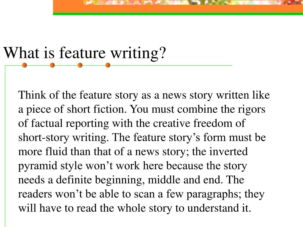 What is feature writing?