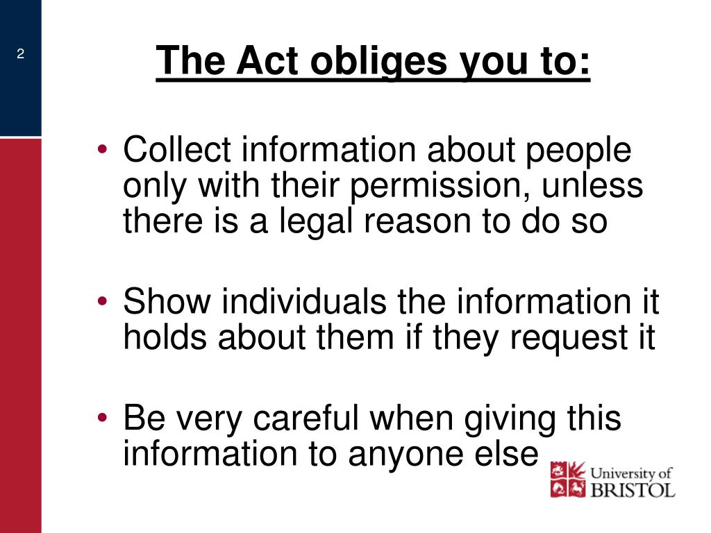 The Act obliges you to:
