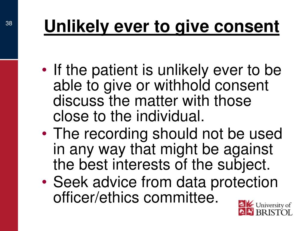 Unlikely ever to give consent