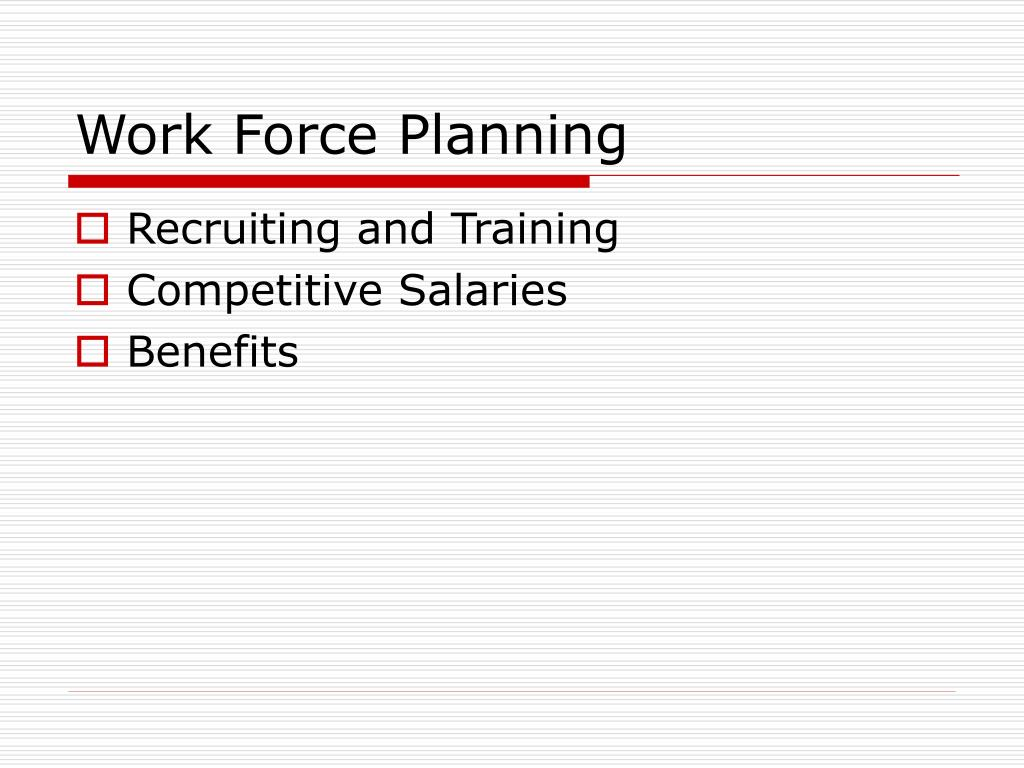 Work Force Planning