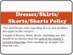 dresses skirts skorts shorts policy