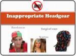 inappropriate headgear