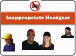 inappropriate headgear21