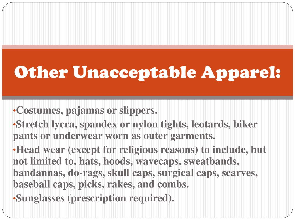 Other Unacceptable Apparel: