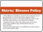 shirts blouses policy