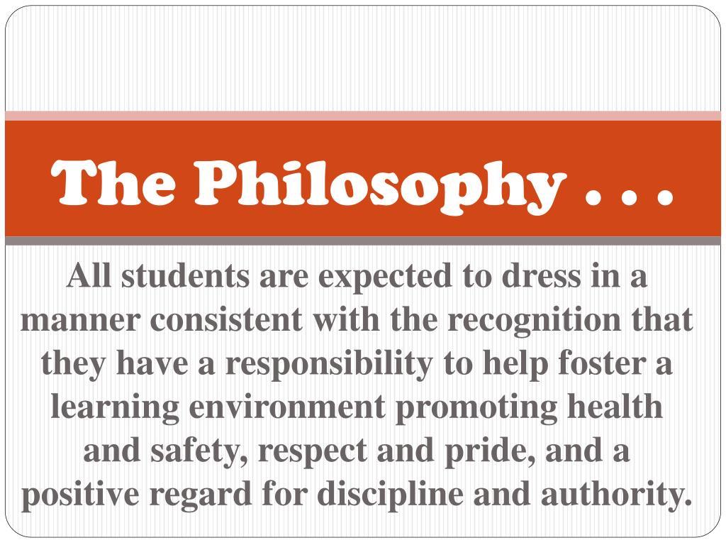 The Philosophy . . .