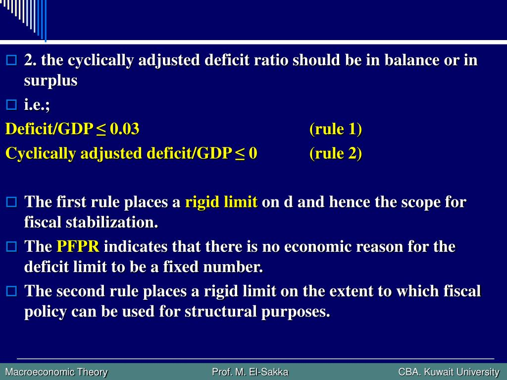 2. the cyclically adjusted deficit ratio should be in balance or in surplus