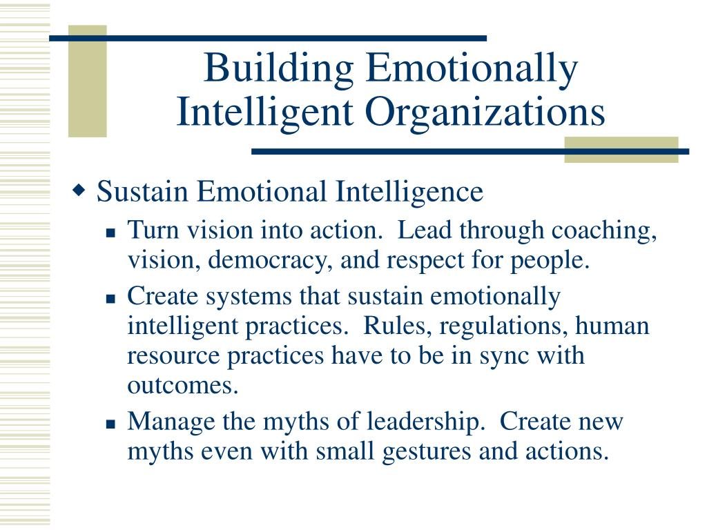 Building Emotionally Intelligent Organizations
