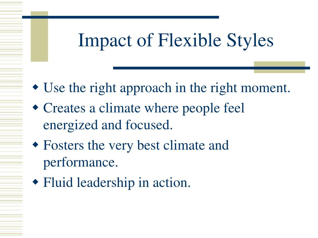 Impact of Flexible Styles