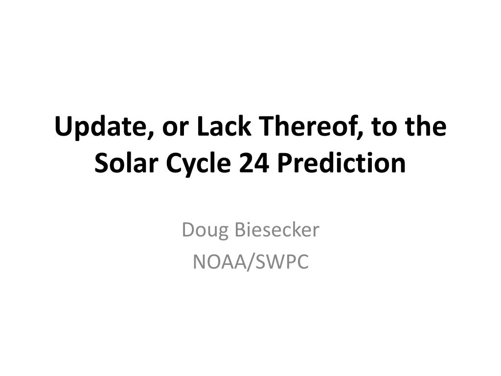 Update, or Lack Thereof, to the Solar Cycle 24 Prediction