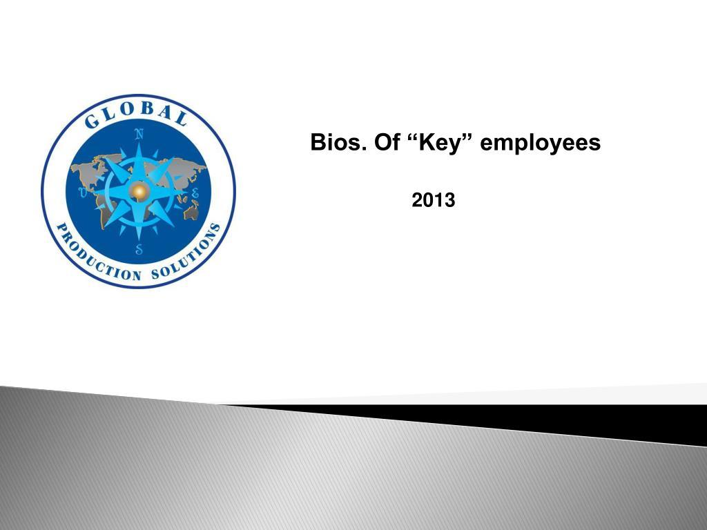 "Bios. Of ""Key"" employees"