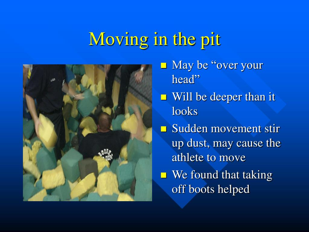 Moving in the pit