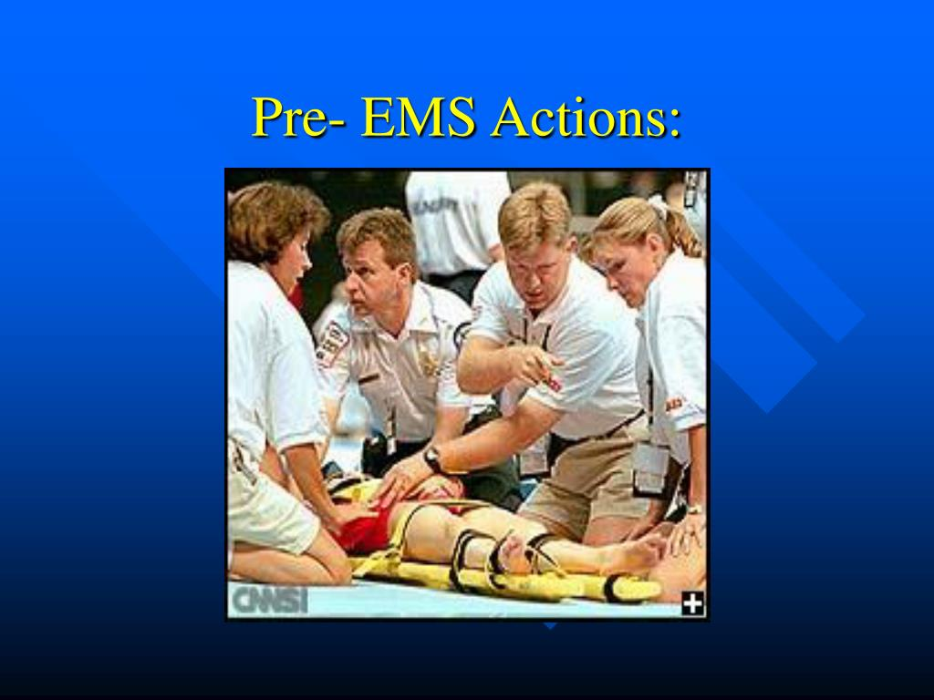 Pre- EMS Actions: