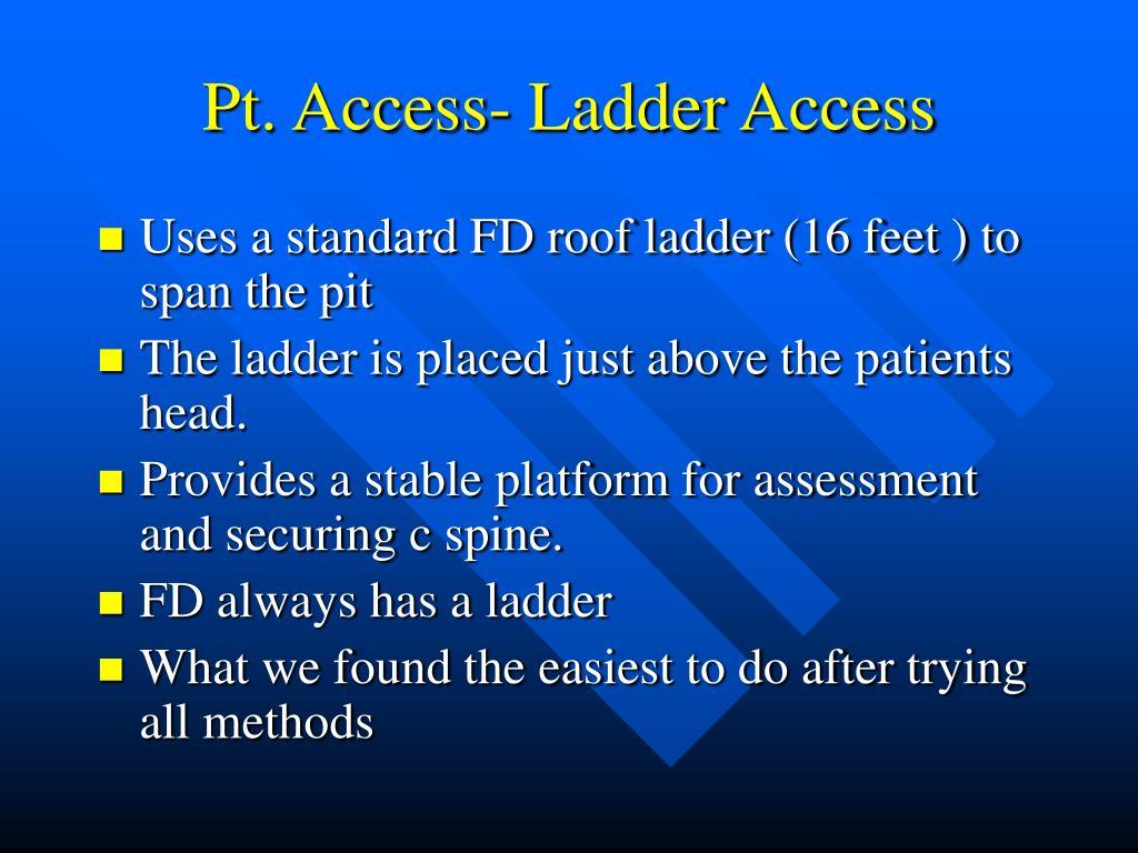 Pt. Access- Ladder Access