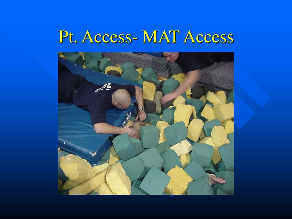Pt. Access- MAT Access