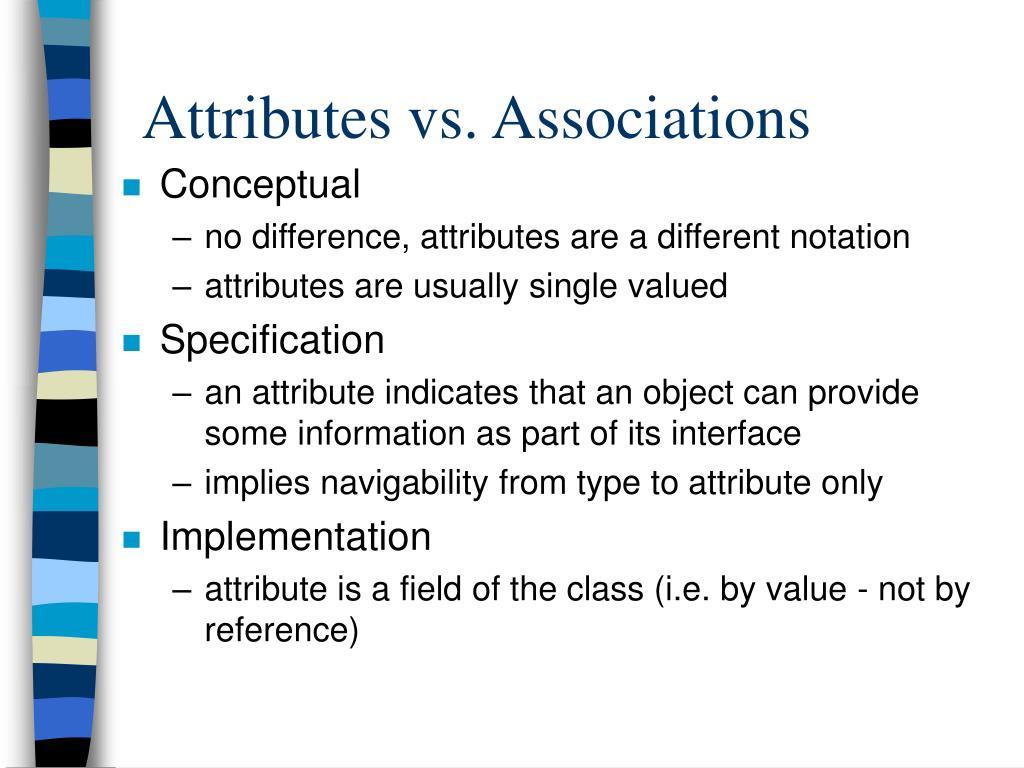 Attributes vs. Associations