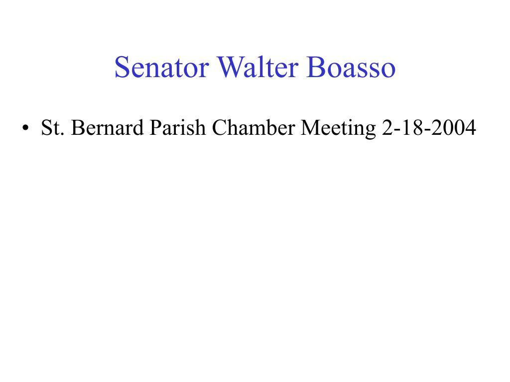 Senator Walter Boasso