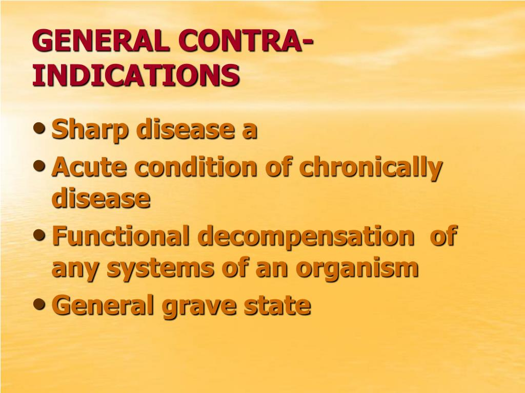 GENERAL CONTRA-INDICATIONS