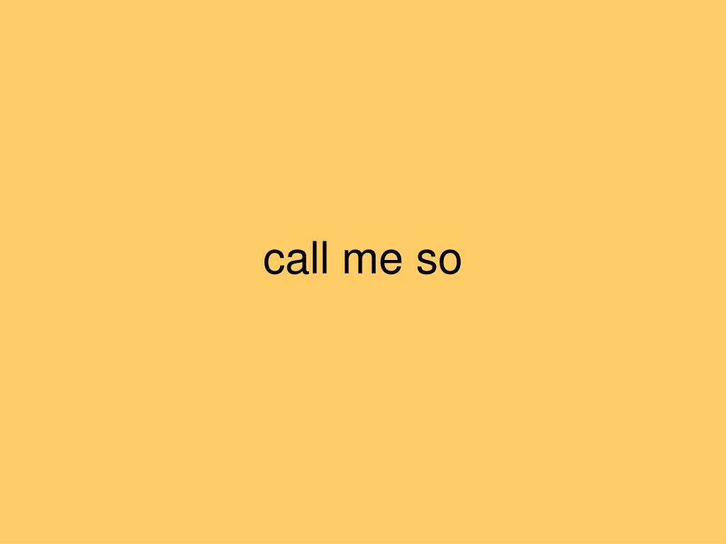 call me so
