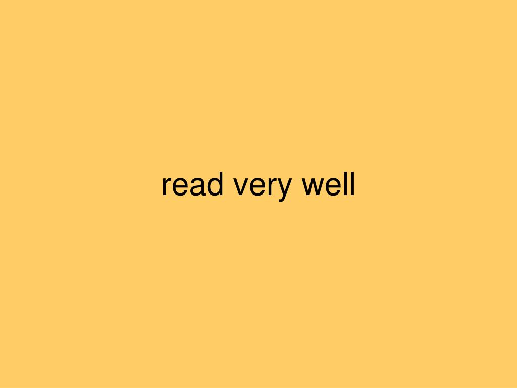 read very well