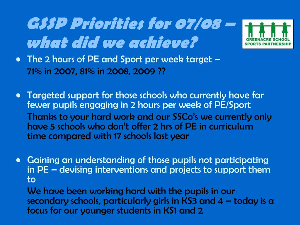 GSSP Priorities for 07/08 –