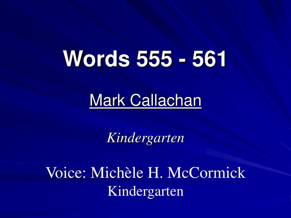 Words 555 - 561