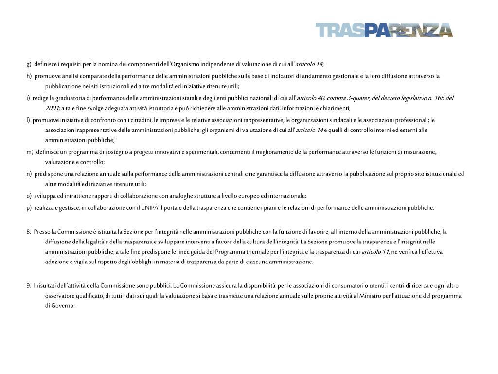 g) definisce i requisiti per la nomina dei componenti dell'Organismo indipendente di valutazione di cui all'