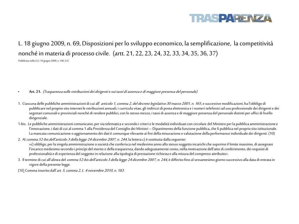 L. 18 giugno 2009, n. 69, Disposizioni per lo sviluppo economico, la semplificazione,  la competitività nonché in materia di processo civile.  (artt. 21, 22, 23, 24, 32, 33, 34, 35, 36, 37)
