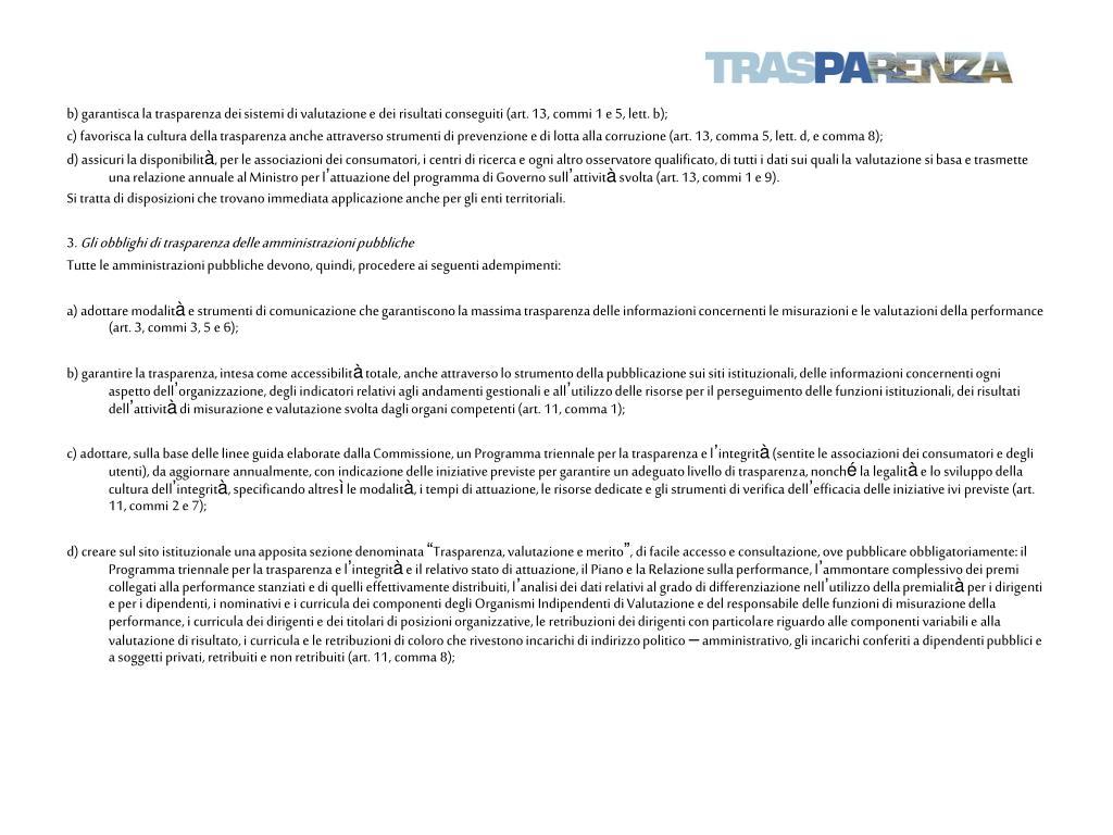 b) garantisca la trasparenza dei sistemi di valutazione e dei risultati conseguiti (art. 13, commi 1 e 5, lett. b);