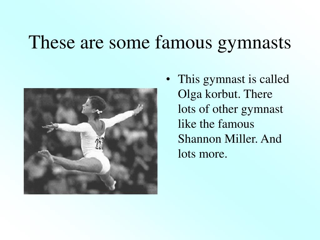 These are some famous gymnasts
