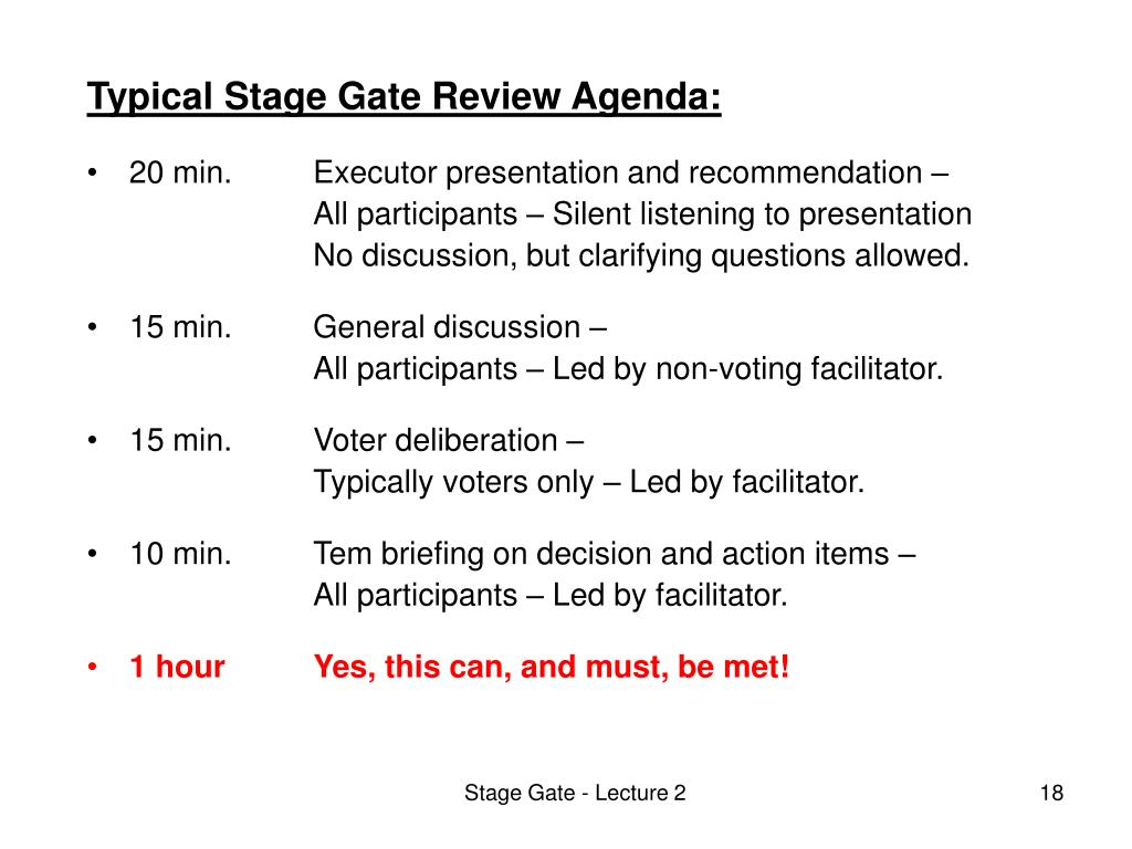 Typical Stage Gate Review Agenda: