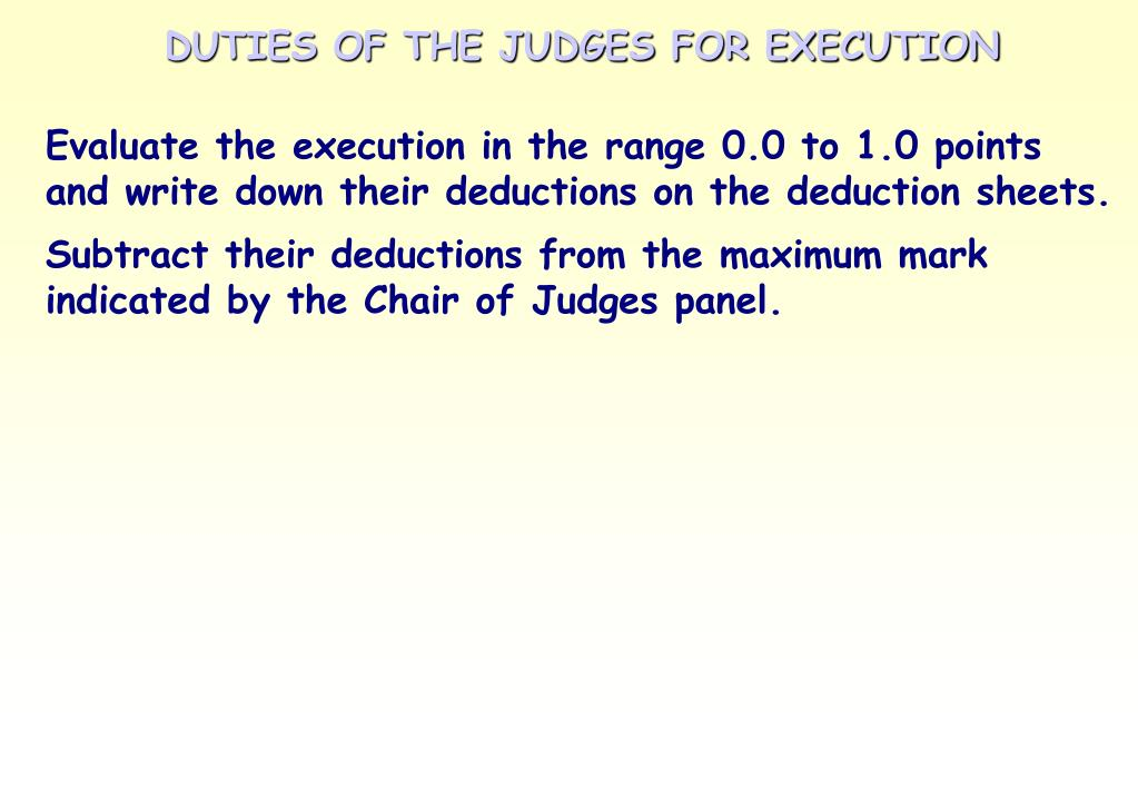 DUTIES OF THE JUDGES FOR EXECUTION