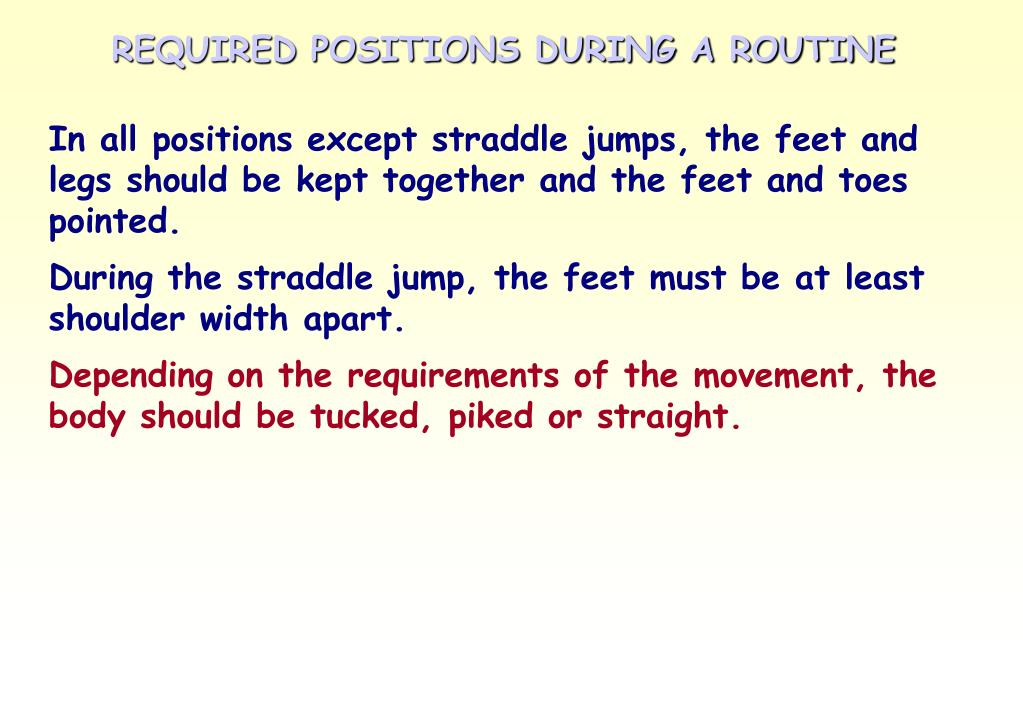 REQUIRED POSITIONS DURING A ROUTINE