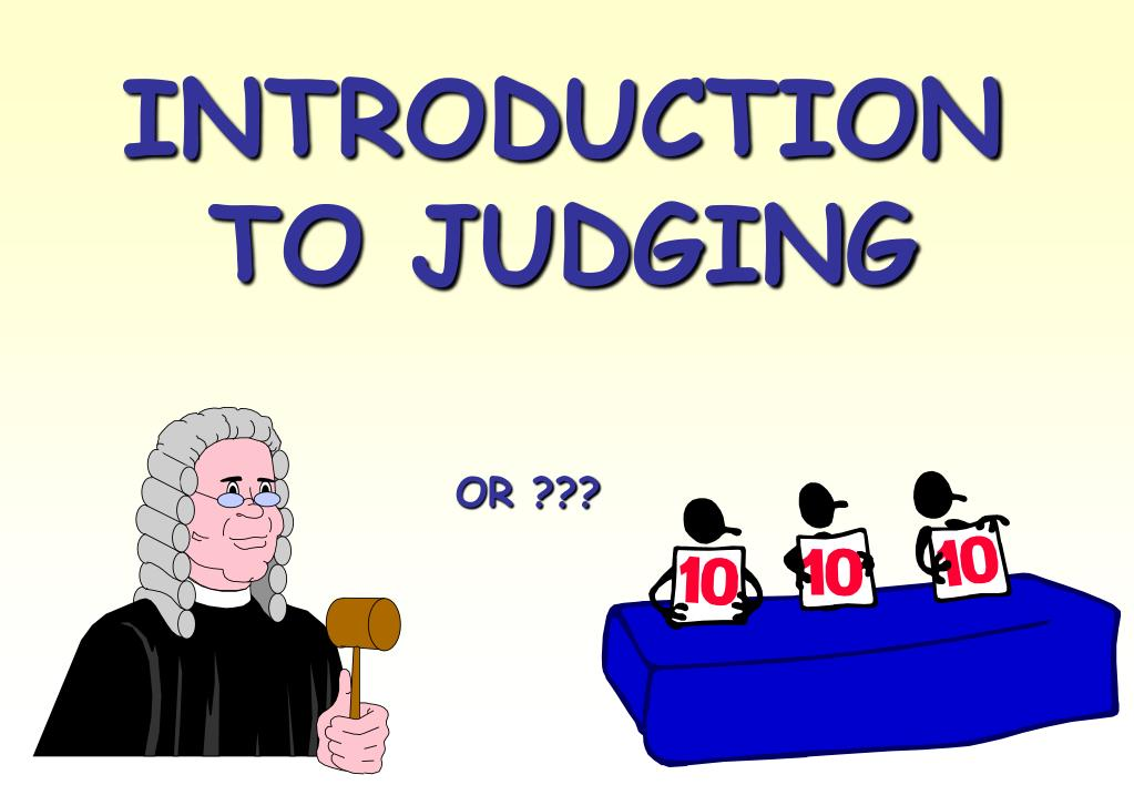 INTRODUCTION TO JUDGING