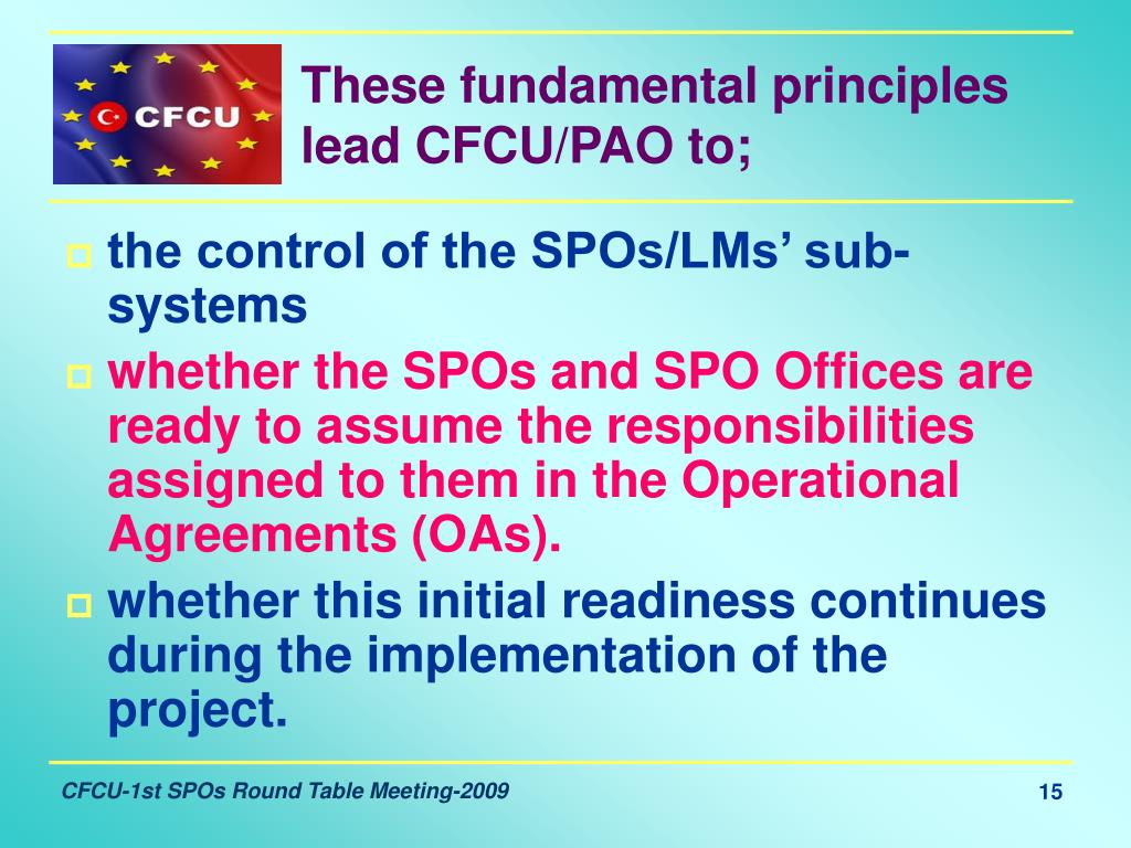 These fundamental principles lead CFCU/PAO to;