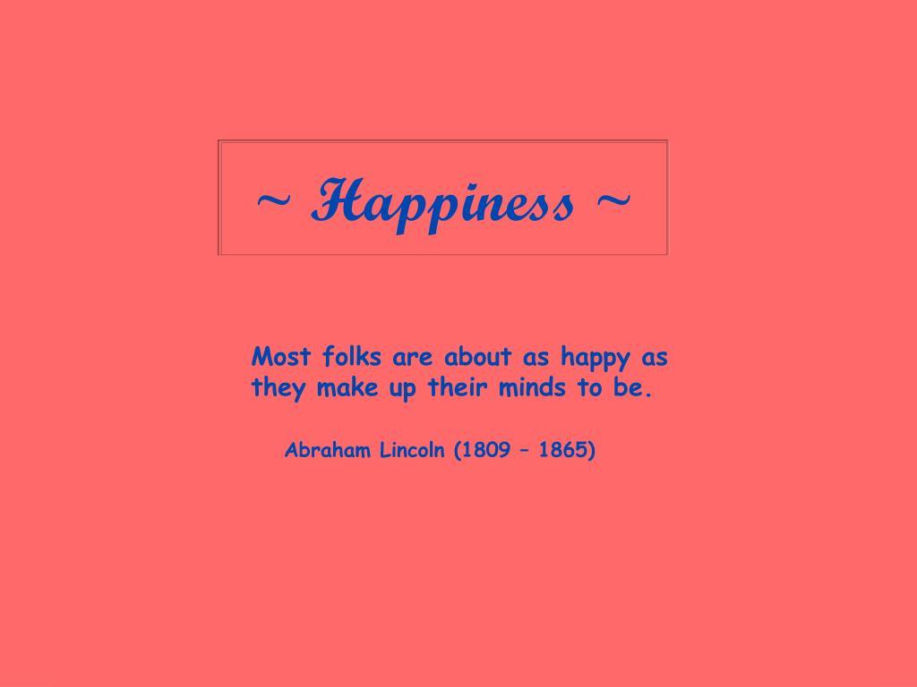~ Happiness ~